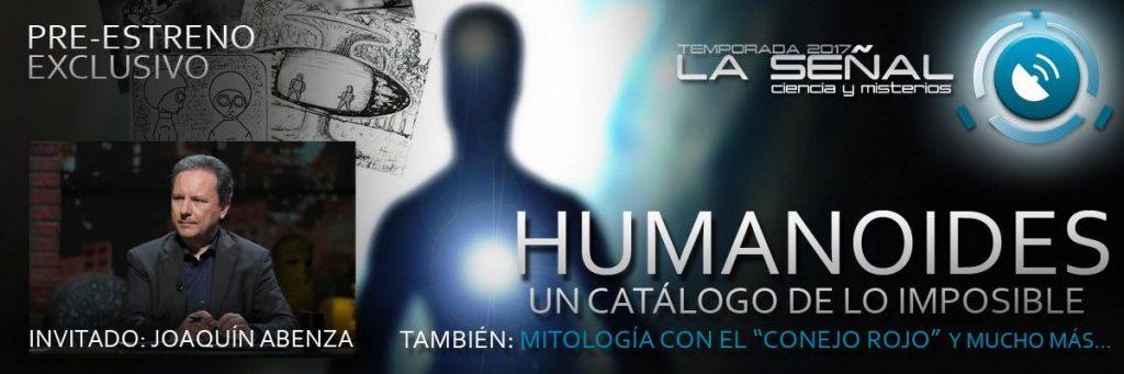 La Señal Humanoides con Joaquín Abenza