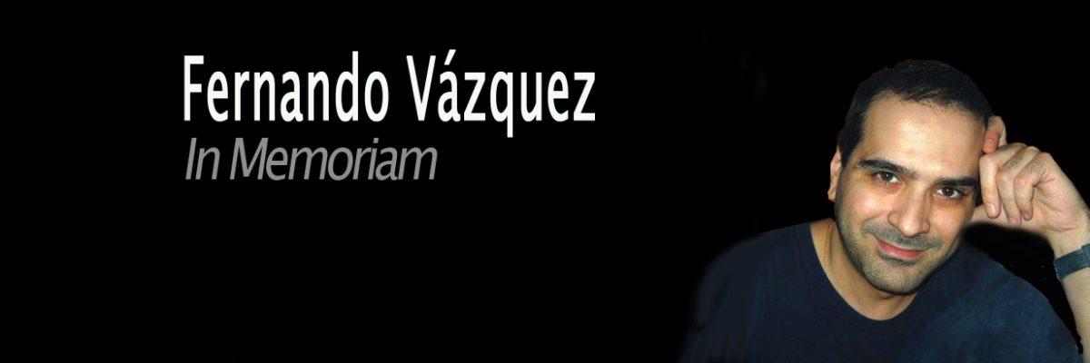 Este Programa está dedicado a la memoria imborrable de nuestro queridísimo Fernando Vázquez. Gracias por tanto, querido Fernando. D.E.P.