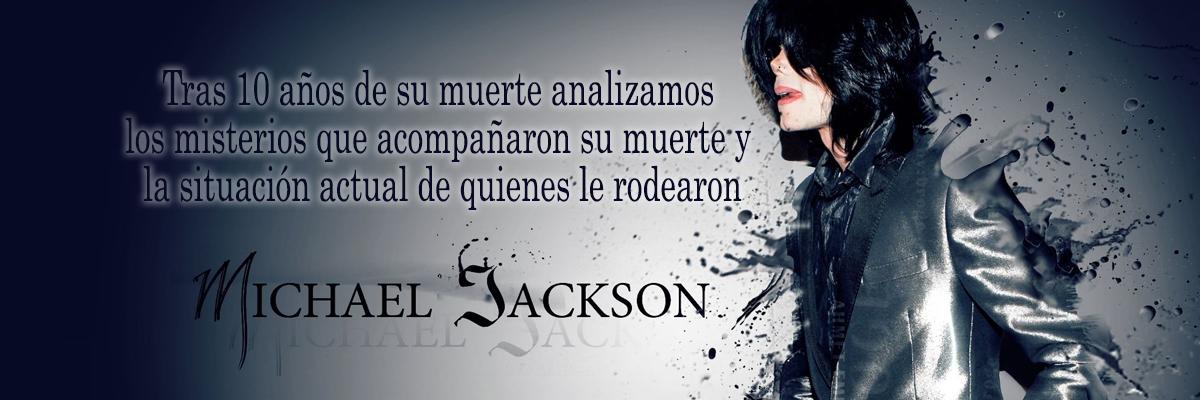 ESPECIAL 10 AÑOS SIN MICHAEL JACKSON