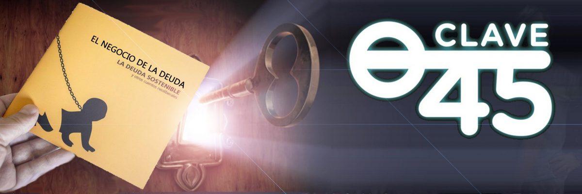 """""""El Negocio de la Deuda"""" - Clave 45 -, estreno en la medianoche del Domingo al Lunes en www.edenex.es (18:00 horas del Domingo en New York y 20:00 en Buenos Aires)."""
