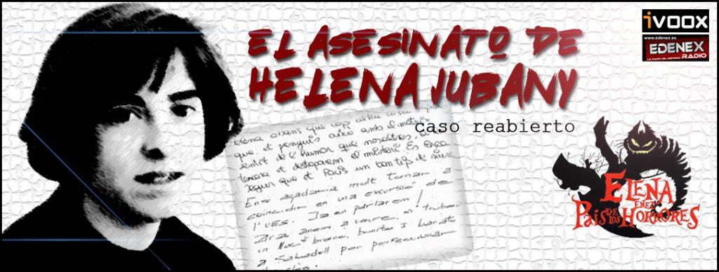 """Esta tarde de Sábado a las 20:15 horas en www.edenex.es Elena Merino presenta un nuevo episodio de """"Elena en el País de los Horrores"""". Cuando están a punto de cumplirse 19 años de su asesinato, un juzgado de Sabadell ha reabierto el caso de Helena Jubany. Esta joven bibliotecaria tenía 27 años cuando la arrojaron, inconsciente, desde la terraza de un edificio, causándole la muerte. Una serie de notas anónimas indicó a la policía que alguien había mantenido con la víctima un juego macabro. """"Reabierto el caso de Helena Jubany"""". También disponible en Ivoox.com."""