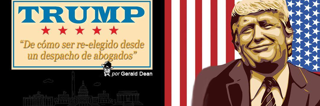 """Artículo de investigación de Gerald Dean sobre la desconcertante actuación de Donald Trump tras los resultados electorales en EEUU. """"Cómo mantenerse en la Casa Blanca a toda consta""""."""