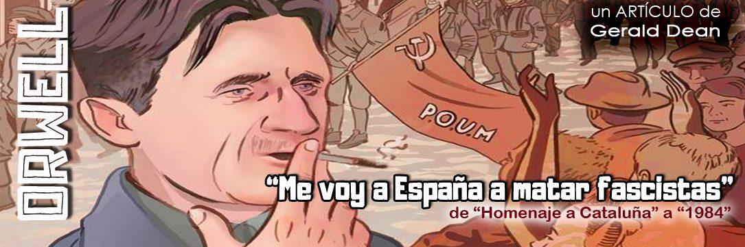 Orwell vino a España a matar fascistas