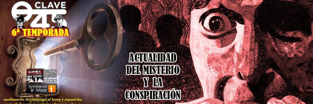 ACTUALIDAD DEL MISTERIO Y LA CONSPIRACIÓN EN CLAVE 45